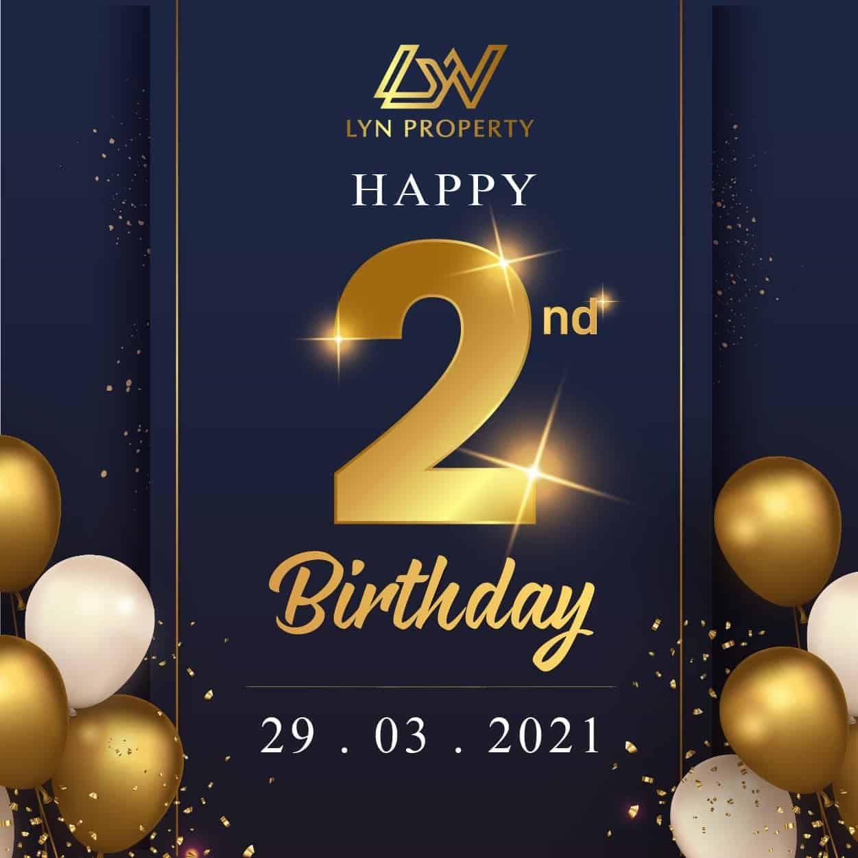 HAPPY 2ND BIRTHDAY LYN PROPERTY (29.03.2019 – 29.03.2021)